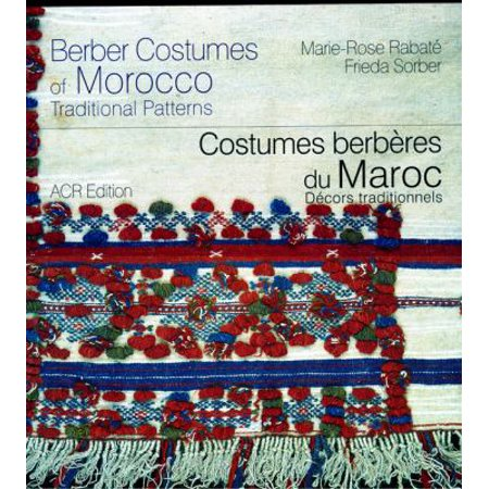 Berber Costumes of Morocco / Costumer berberes du Maroc: Traditional Patterns / Decors Traditionnels