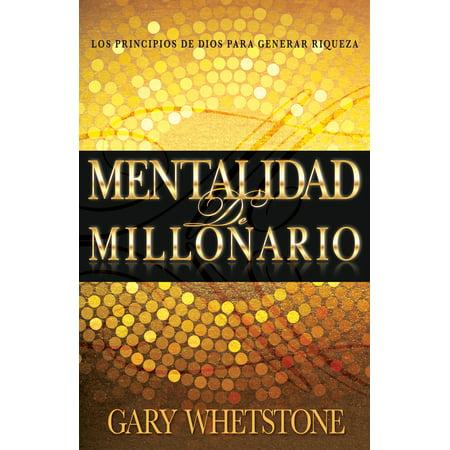 Mentalidad de millonario : Los principios de Dios para generar riqueza