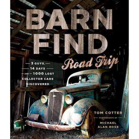 Barn Find Road Trip  3 Guys  14 Days And 1 000 Lost Collector Cars Discovered