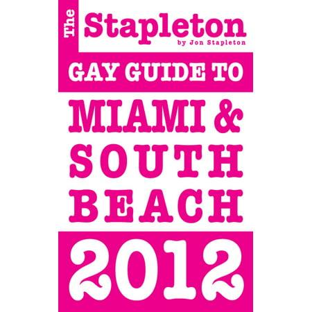 The Stapleton 2012 Gay Guide to Miami & South Beach - eBook