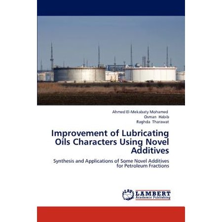 Improvement of Lubricating Oils Characters Using Novel Additives