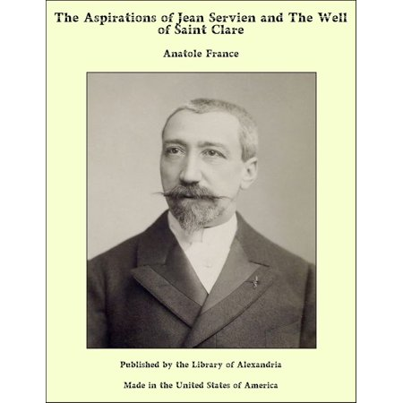 The Aspirations of Jean Servien and The Well of Saint Clare - eBook