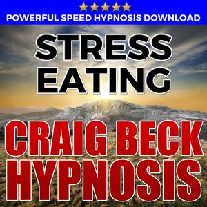 Stress Eating: Hypnosis Downloads - Audiobook