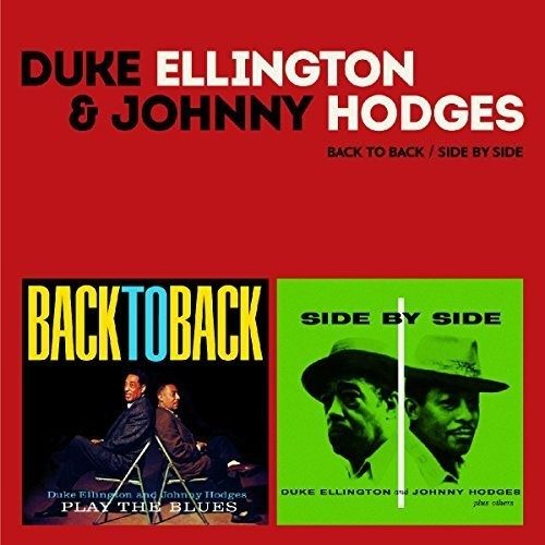 Ellington, Duke   Hodges, Johnny Back to Back   Side by Side + 5 Bonus Tracks [CD] by