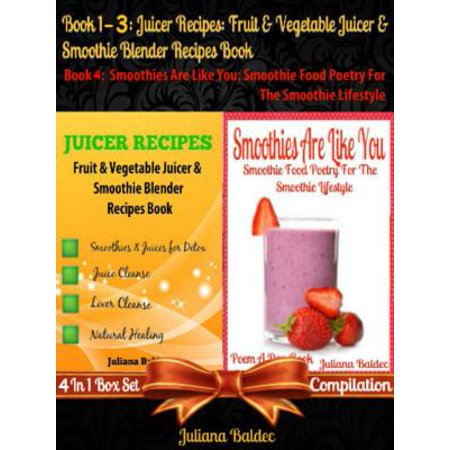 Best Juicer Recipes: Fruit & Vegetable Juicer & Smoothie Blender Recipes Book -