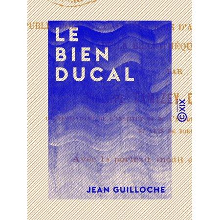Le Bien ducal - eBook -