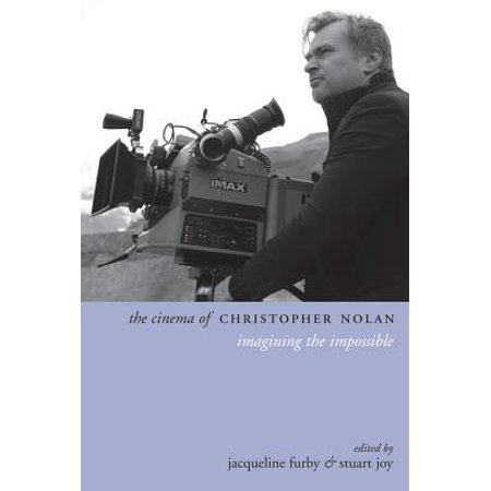 Christopher Stuart University - The Cinema of Christopher Nolan : Imagining the Impossible