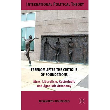 Freedom After the Critique of Foundations - eBook (Grundrisse Foundations Of The Critique Of Political Economy)