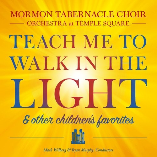 Teach Me To Walk In The Light And Other Favorite Children's Songs