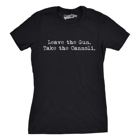 Women's Leave The Gun Take The Cannoli T Shirt Movie Tee for