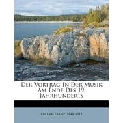 Der Vortrag in Der Musik Am Ende Des 19. Jahrhunderts