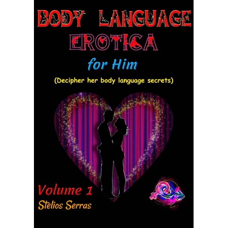 - Body Language Erotica: for him - Volume 1 - eBook