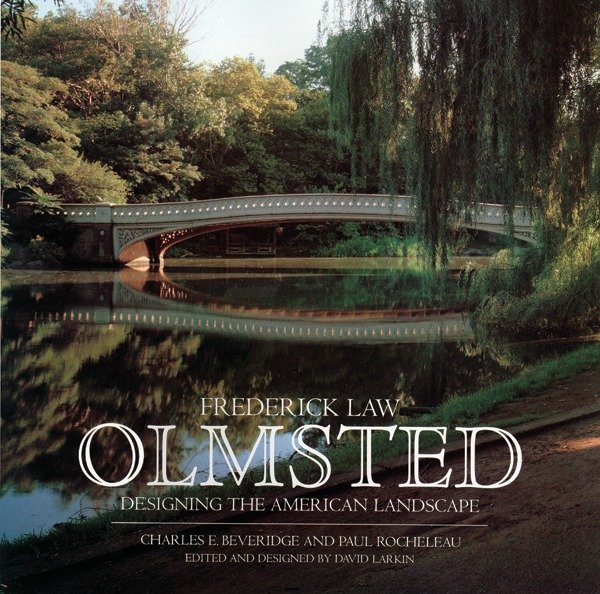 Frederick Law Olmsted : Designing the American Landscape