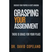 Grasping Your Assignment: There is Grace for Your Place (Paperback)
