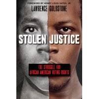 Stolen Justice: The Struggle for African American Voting Rights (Scholastic Focus): The Struggle for African American Voting Rights (Hardcover)