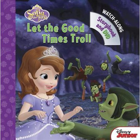 Sofia the First Let the Good Times Troll : Book with (Sofia The First Let The Good Times Troll)