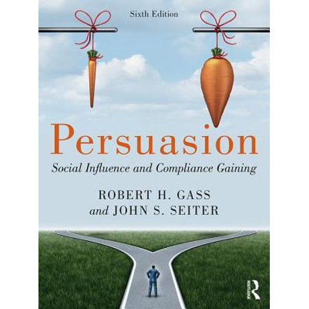Persuasion : Social Influence and Compliance