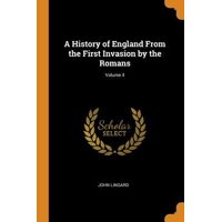 A History of England from the First Invasion by the Romans; Volume 4 Paperback
