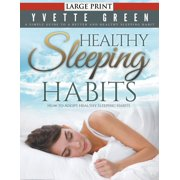 Healthy Sleeping Habits: How to Adopt Healthy Sleeping Habits (LARGE PRINT): A Simple Guide to a Better and Healthy Sleeping Habit (Paperback)(Large Print)