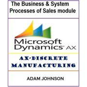 The Business & System processes of Sales module for AX-Discrete Manufacturing - eBook