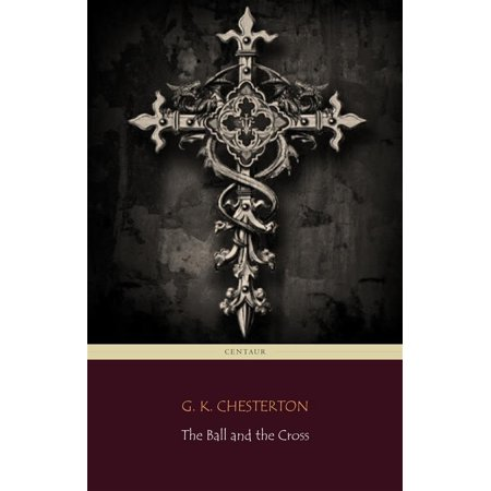 The Ball and the Cross (Centaur Classics) - - Bali Cross
