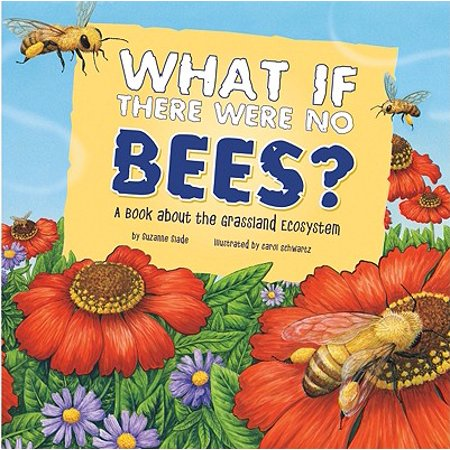 What If There Were No Bees? : A Book about the Grassland -