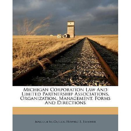 Michigan Corporation Law And Limited Partnership Associations  Organization  Management  Forms And Directions