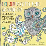 Color with Me, Grandma! : Color, Create, and Connect with Your Grandchild