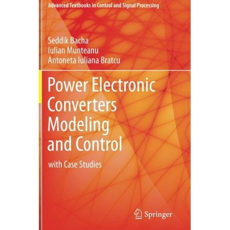 Power Electronic Converters Modeling And Control  With Case Studies  Advanced Textbooks In Control And Signal Processing