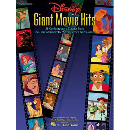 Disney Giant Movie Hits : 36 Contemporary Classics from the Little Mermaid to the Emperor's New Groove