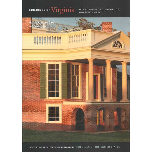 Buildings of Virginia: Valley, Piedmont, Southside, and Southwest