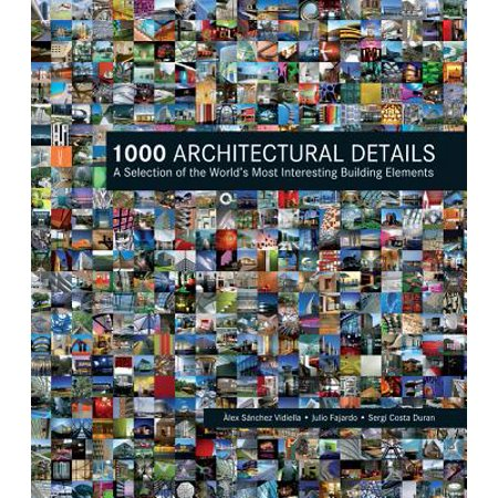 1000 Architectural Details : A Selection of the World's Most Interesting Building (Best Architectural Buildings In The World)