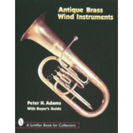 Antique Brass Wind Instruments: Identification and Value Guide