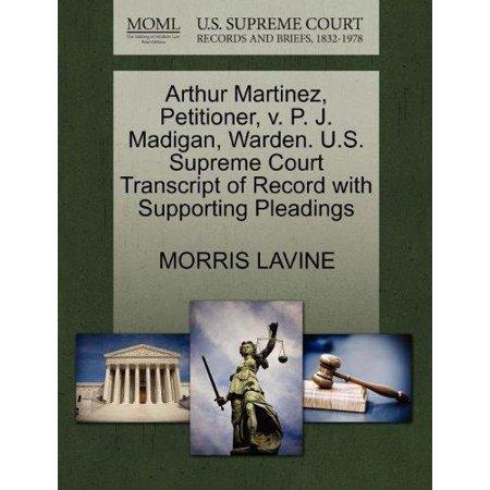 Arthur Martinez, Petitioner, V. P. J. Madigan, Warden. U.S. Supreme Court Transcript of Record with Supporting Pleadings - image 1 de 1