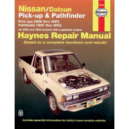 Nissan/Datsun Pickups & Pathfinder : Pick-Up (1980 Thru 1997) Pathfinder (1987 Thru 1995)