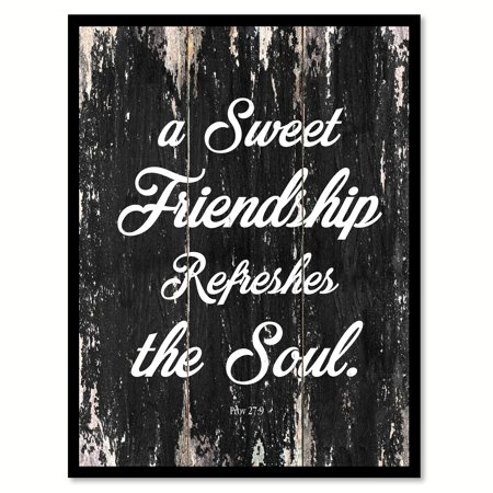 A Sweet Friendship Refreshes The Soul - Proverbs 27:9 Motivation Quote Saying Black Canvas Print Picture Frame Home Decor Wall Art Gift Ideas 28