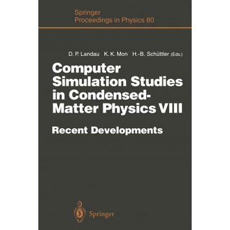 Computer Simulation Studies in Condensed-Matter Physics VIII : Recent Developments Proceedings of the Eighth Workshop Athens, Ga, USA, February 20-24, 1995