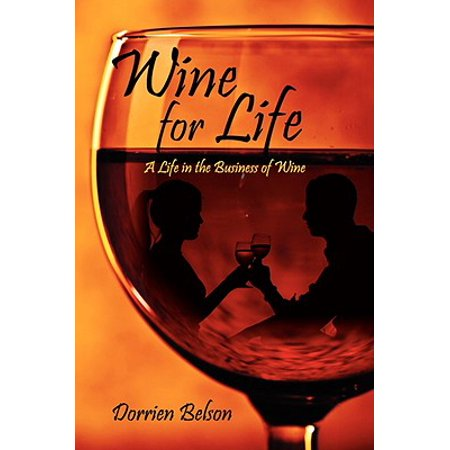 Wine for Life : A Life in the Business of Wine Wine for Life: A Life in the Business of Wine