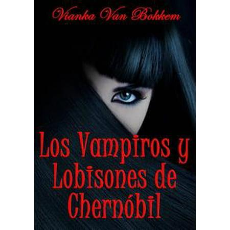 Los vampiros y lobisones de Chernóbil - eBook (Halloween Disfraz De Vampiro)