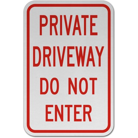 Traffic Signs - Private Driveway Do Not Enter Sign 12 x 8 Aluminum Metal Sign Street Weather Approved Sign 0.04