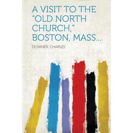 A Visit to the Old North Church, Boston, Mass... (Old North Church)
