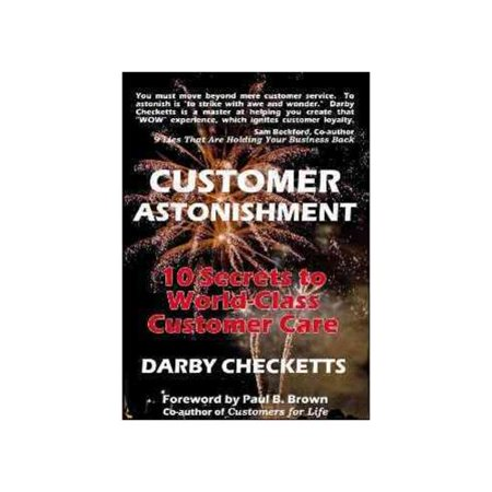 Customer Astonishment: 10 Secrets to World-Class Customer Care by