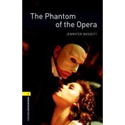 Oxford Bookworms Library: Stage 1: Oxford Bookworms Library: The Phantom of the Opera: Level 1: 400-Word Vocabulary (Paperback)