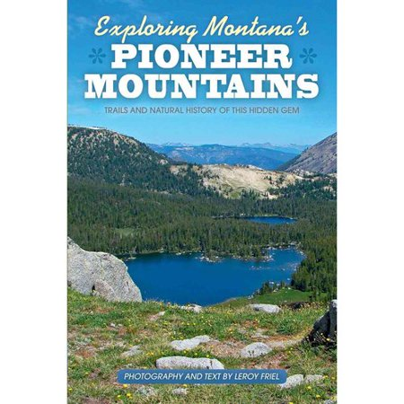 Exploring Montanas Pioneer Mountains  Lakes And Natural History Of This Hidden Gem