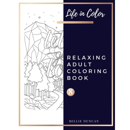 RELAXING ADULT COLORING BOOK (Book 8): Quotes and Inspirational Relaxing Coloring Book for Adults - 40+ Premium Coloring Patterns (Life in Color Serie