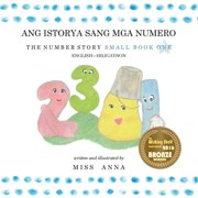 The Number Story 1 ANG ISTORYA SANG MGA NUMERO : Small Book One English-Hiligaynon (Paperback)