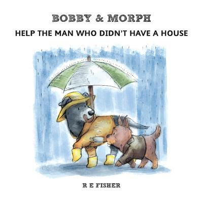 - Bobby & Morph : Help the Man Who Didn't Have a House