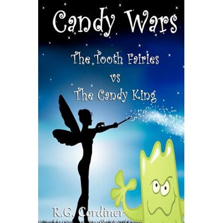 Candy Wars : The Tooth Fairies Vs the Candy King](Tooth Candy)