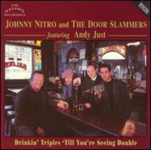 Johnny Nitro & the Door Slamme - Drinkin' Triples 'Till You're [CD]