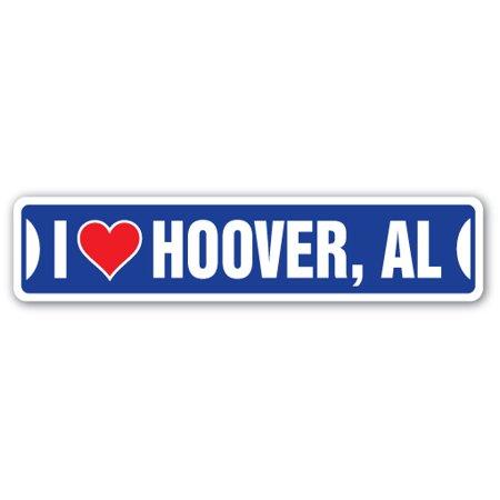 I LOVE HOOVER, ALABAMA Street Sign al city state us wall road décor gift